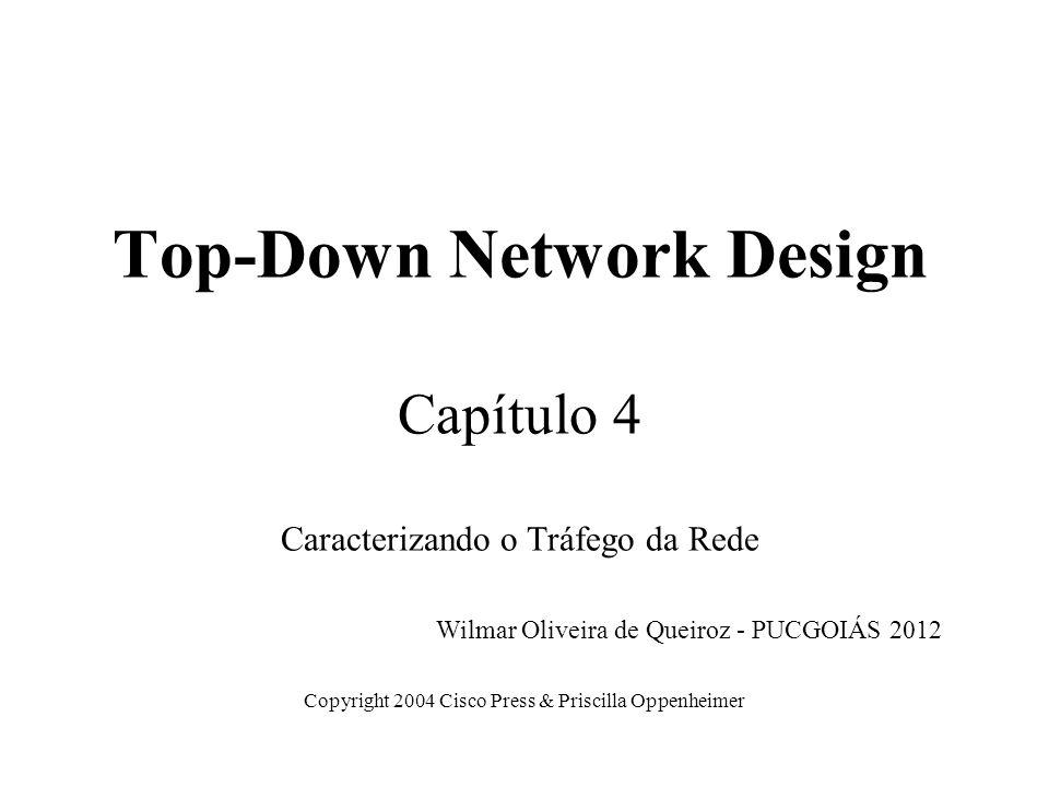 Top-Down Network Design Capítulo 4 Caracterizando o Tráfego da Rede