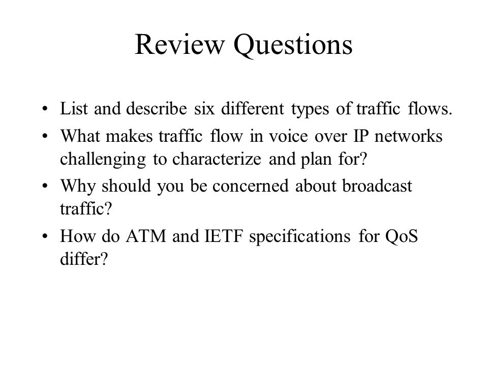 Review Questions List and describe six different types of traffic flows.