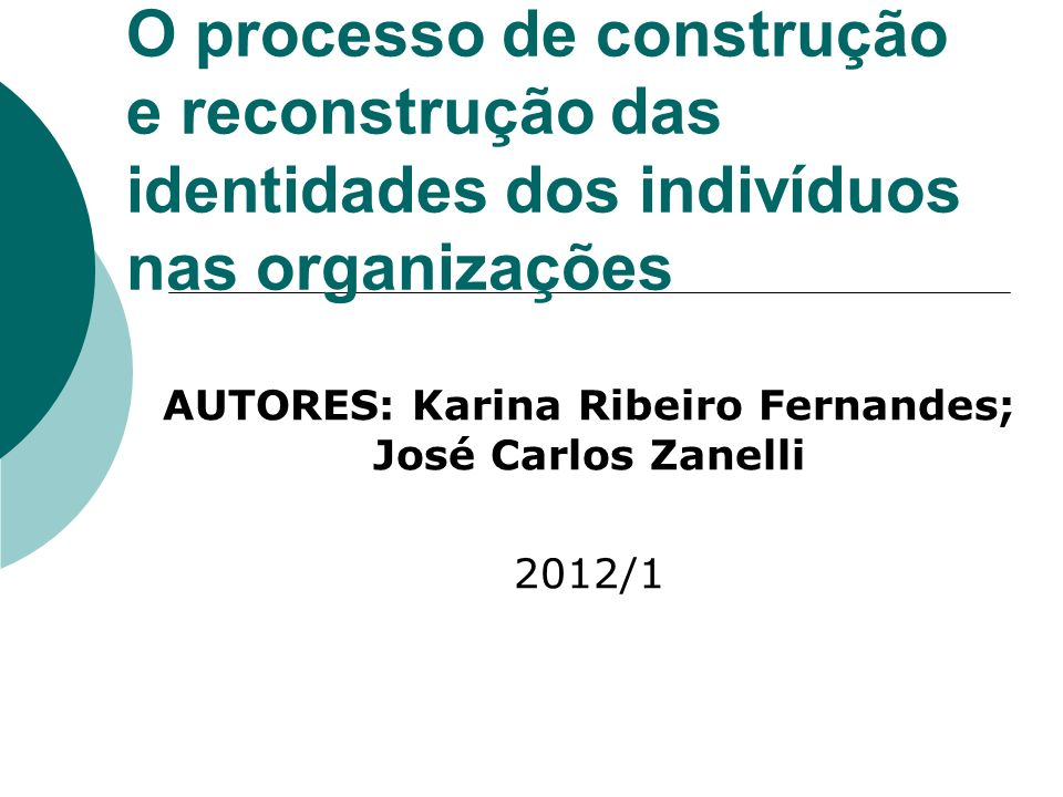 AUTORES: Karina Ribeiro Fernandes; José Carlos Zanelli 2012/1