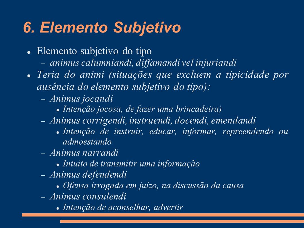 6. Elemento Subjetivo Elemento subjetivo do tipo