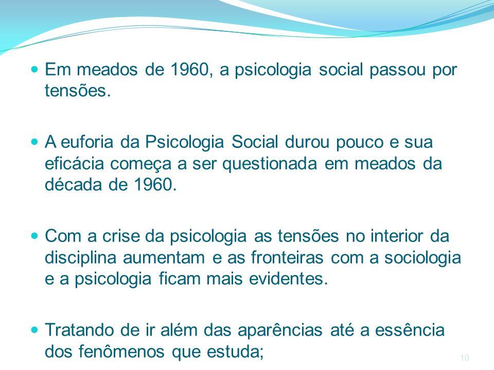 Em meados de 1960, a psicologia social passou por tensões.
