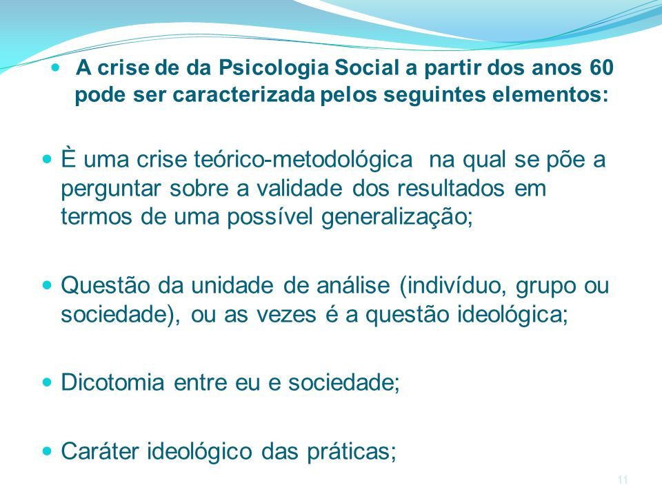 Dicotomia entre eu e sociedade; Caráter ideológico das práticas;