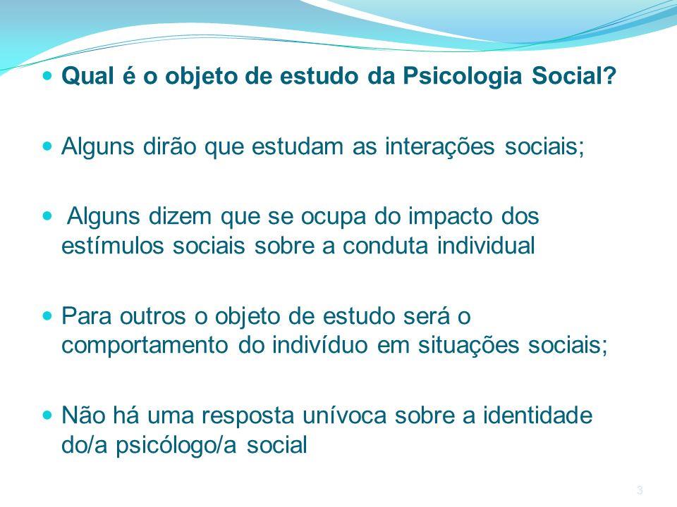 Qual é o objeto de estudo da Psicologia Social
