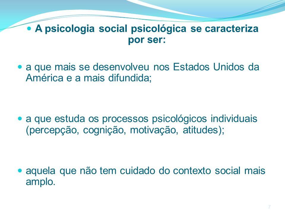 A psicologia social psicológica se caracteriza por ser: