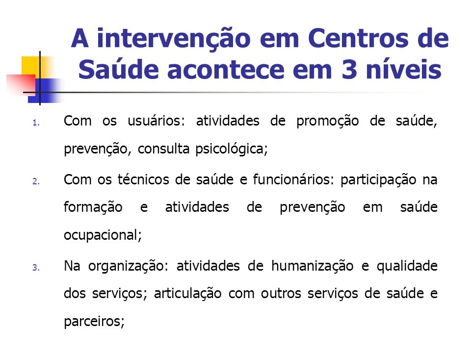 A intervenção em Centros de Saúde acontece em 3 níveis