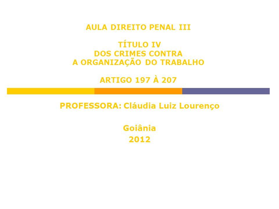 PROFESSORA: Cláudia Luiz Lourenço Goiânia 2012