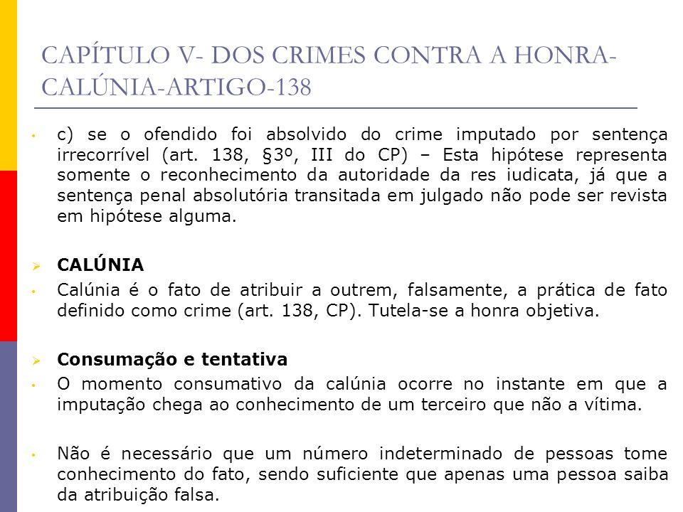 CAPÍTULO V- DOS CRIMES CONTRA A HONRA-CALÚNIA-ARTIGO-138