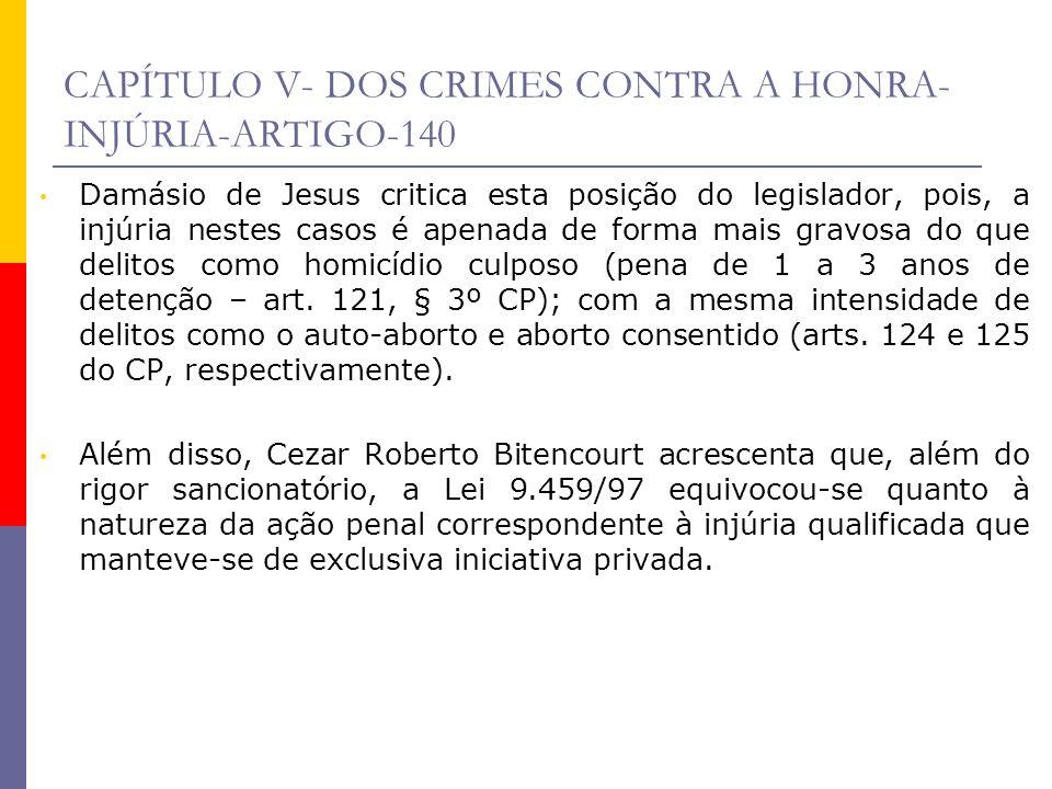 CAPÍTULO V- DOS CRIMES CONTRA A HONRA-INJÚRIA-ARTIGO-140