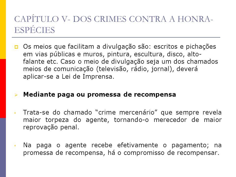 CAPÍTULO V- DOS CRIMES CONTRA A HONRA-ESPÉCIES