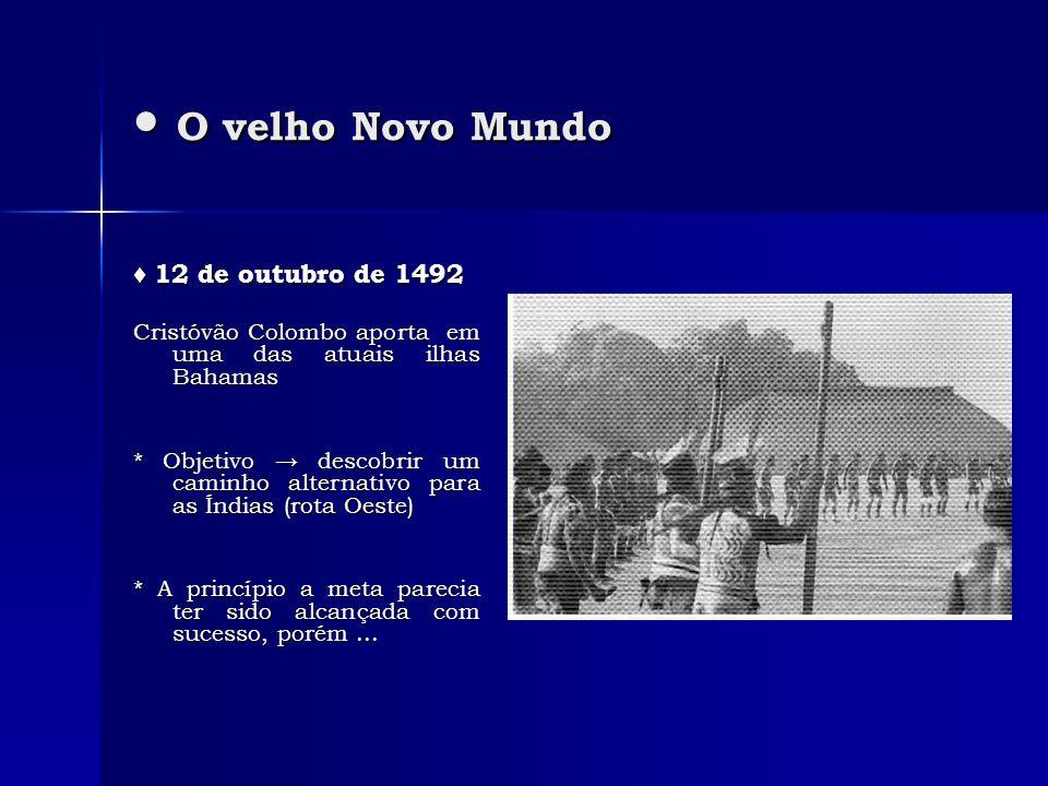 O velho Novo Mundo ♦ 12 de outubro de 1492