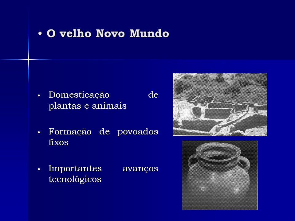 O velho Novo Mundo Domesticação de plantas e animais