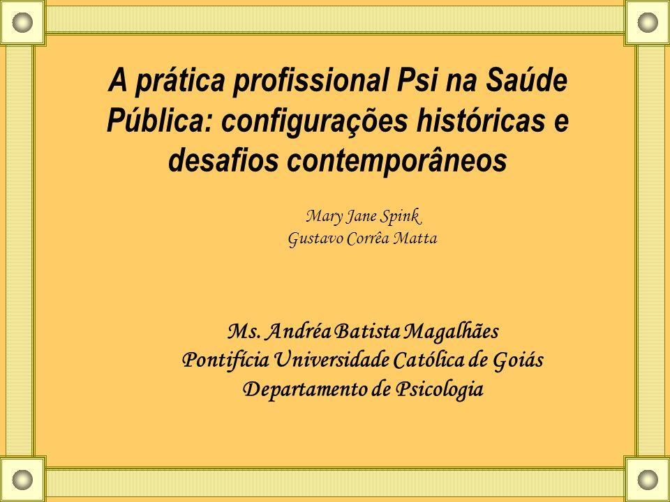 A prática profissional Psi na Saúde Pública: configurações históricas e desafios contemporâneos