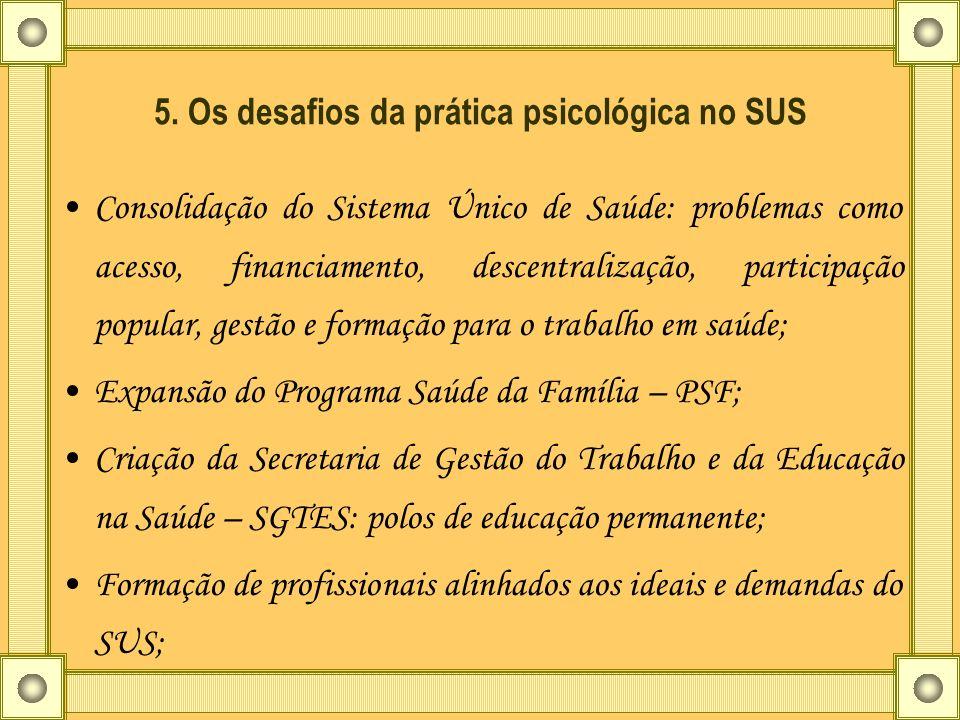 5. Os desafios da prática psicológica no SUS