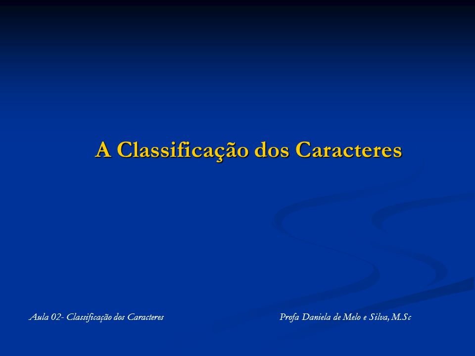 A Classificação dos Caracteres
