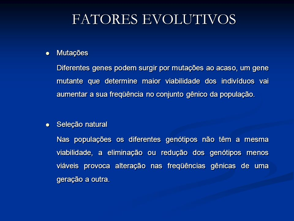FATORES EVOLUTIVOS Mutações