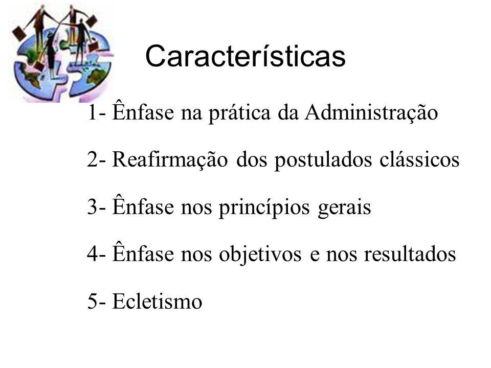 Características 1- Ênfase na prática da Administração