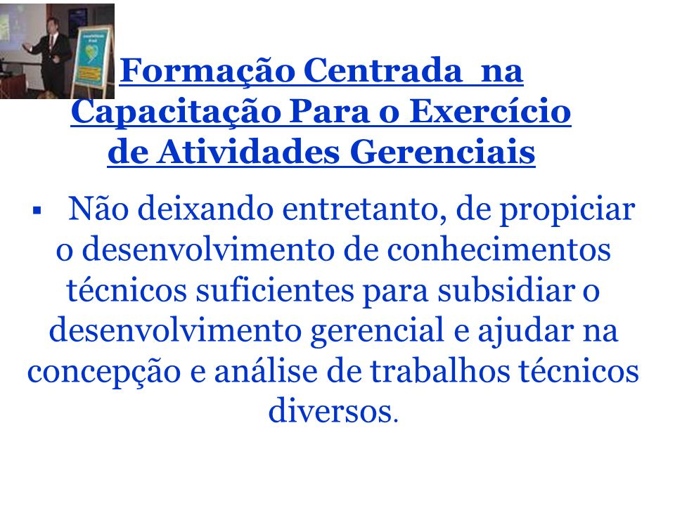 Formação Centrada na Capacitação Para o Exercício de Atividades Gerenciais