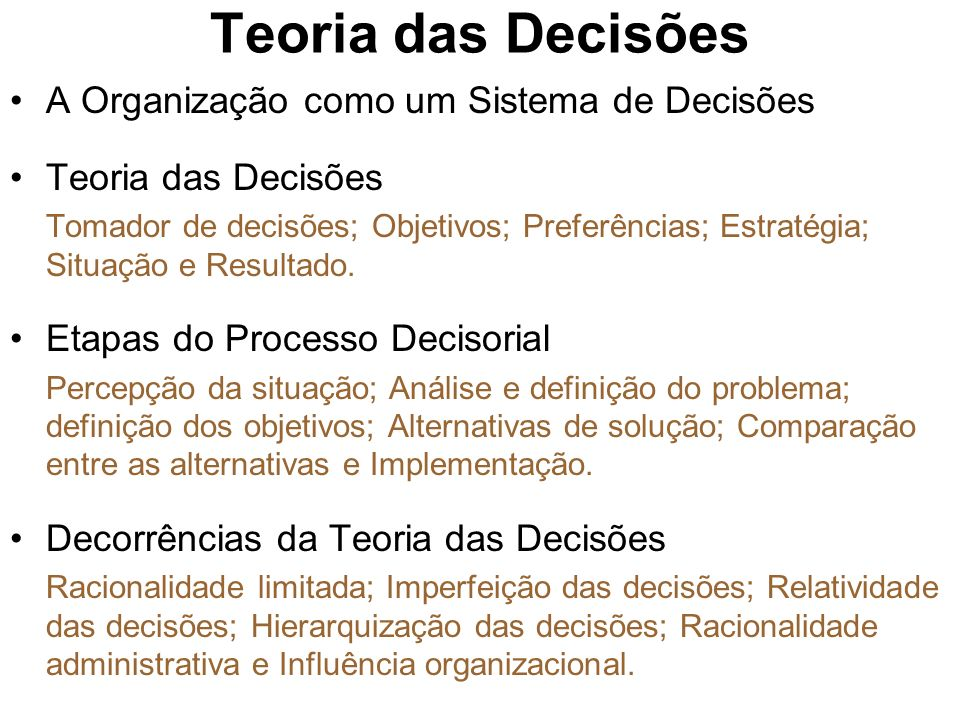 Teoria das Decisões A Organização como um Sistema de Decisões