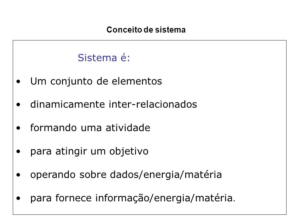 Um conjunto de elementos dinamicamente inter-relacionados