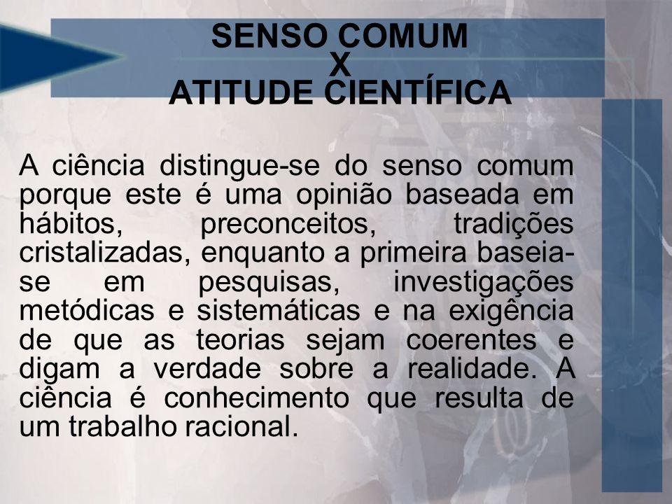 SENSO COMUM X ATITUDE CIENTÍFICA