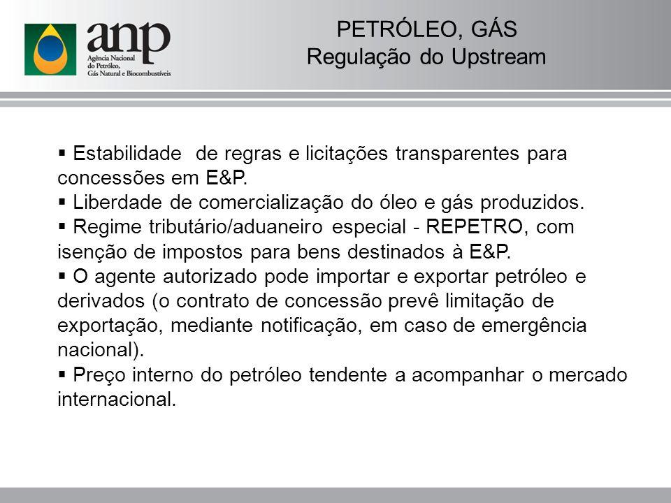 PETRÓLEO, GÁS Regulação do Upstream