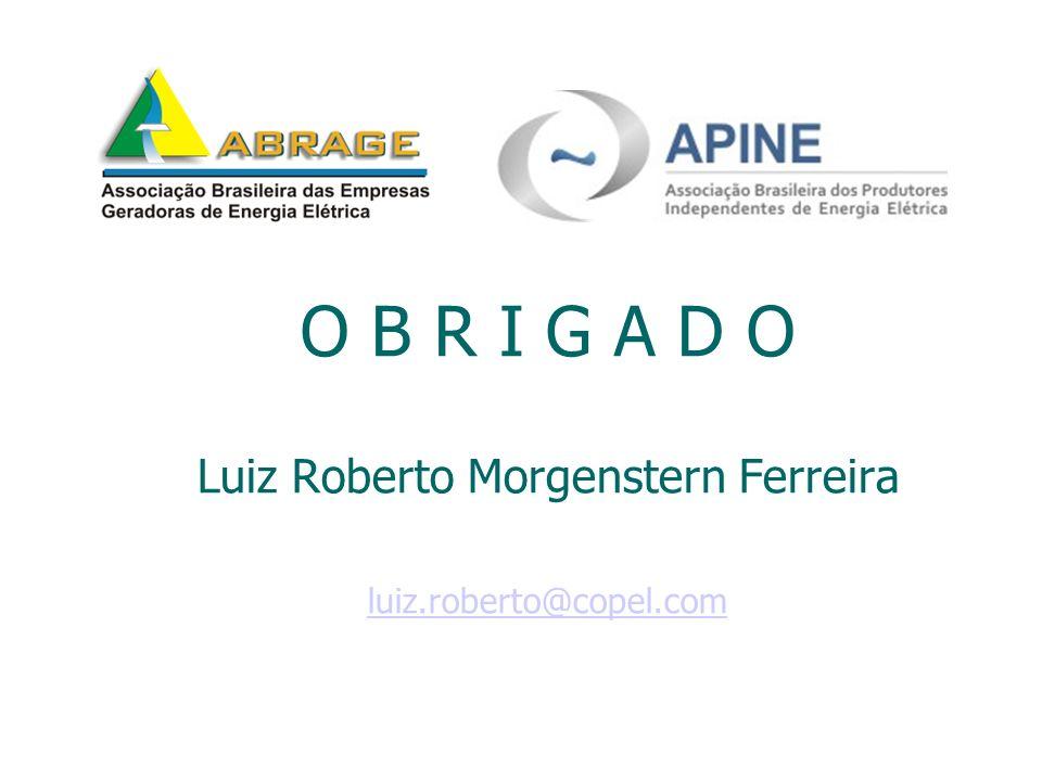 O B R I G A D O Luiz Roberto Morgenstern Ferreira luiz. roberto@copel