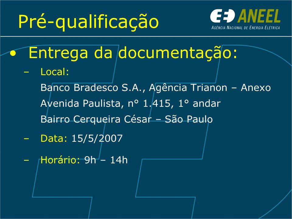 Pré-qualificação Entrega da documentação: Local: