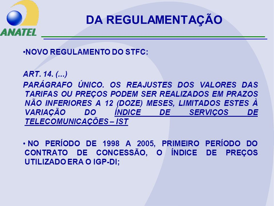 DA REGULAMENTAÇÃO NOVO REGULAMENTO DO STFC: ART. 14. (...)