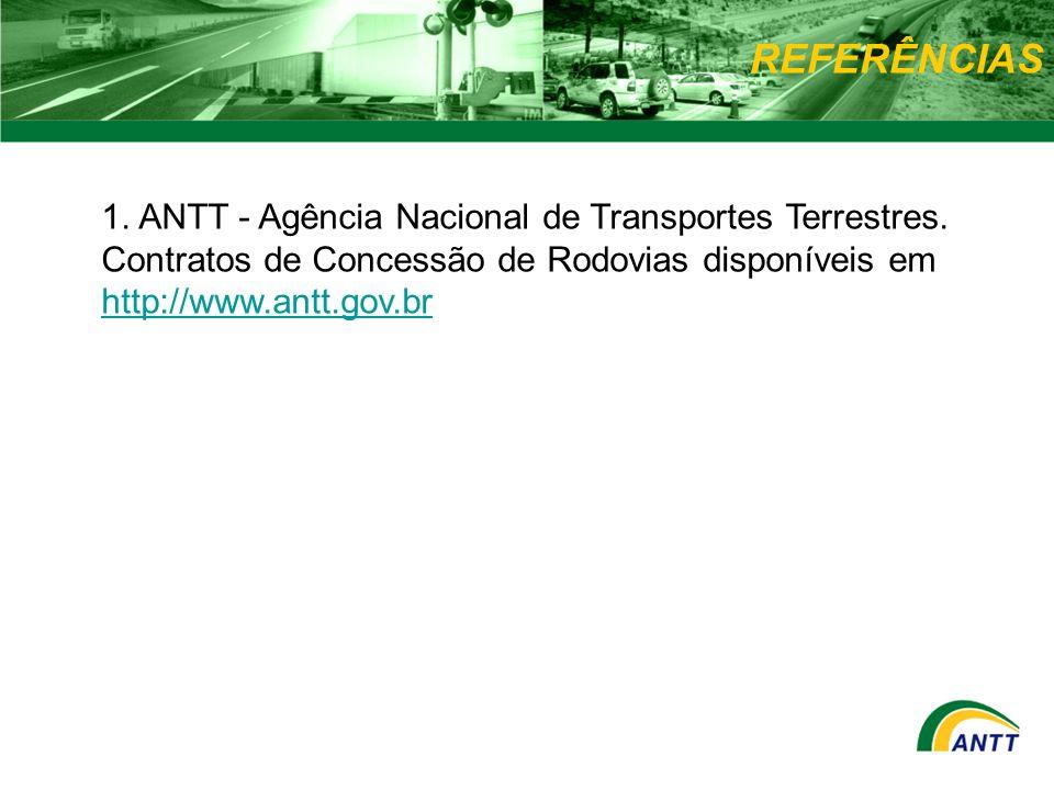 REFERÊNCIAS 1. ANTT - Agência Nacional de Transportes Terrestres.