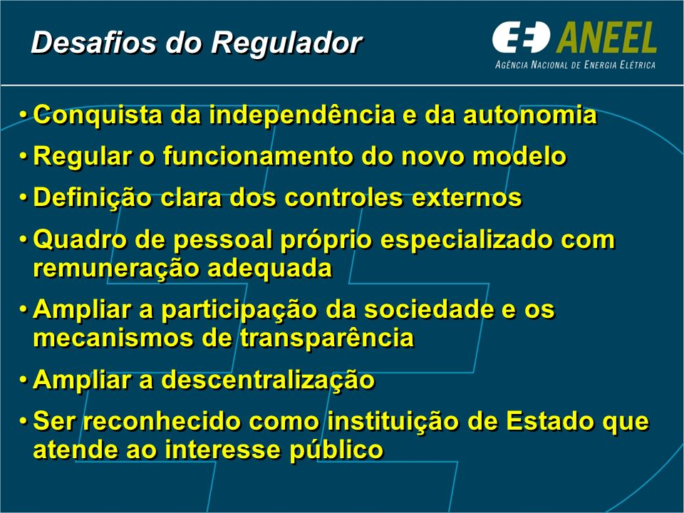 Desafios do Regulador Conquista da independência e da autonomia