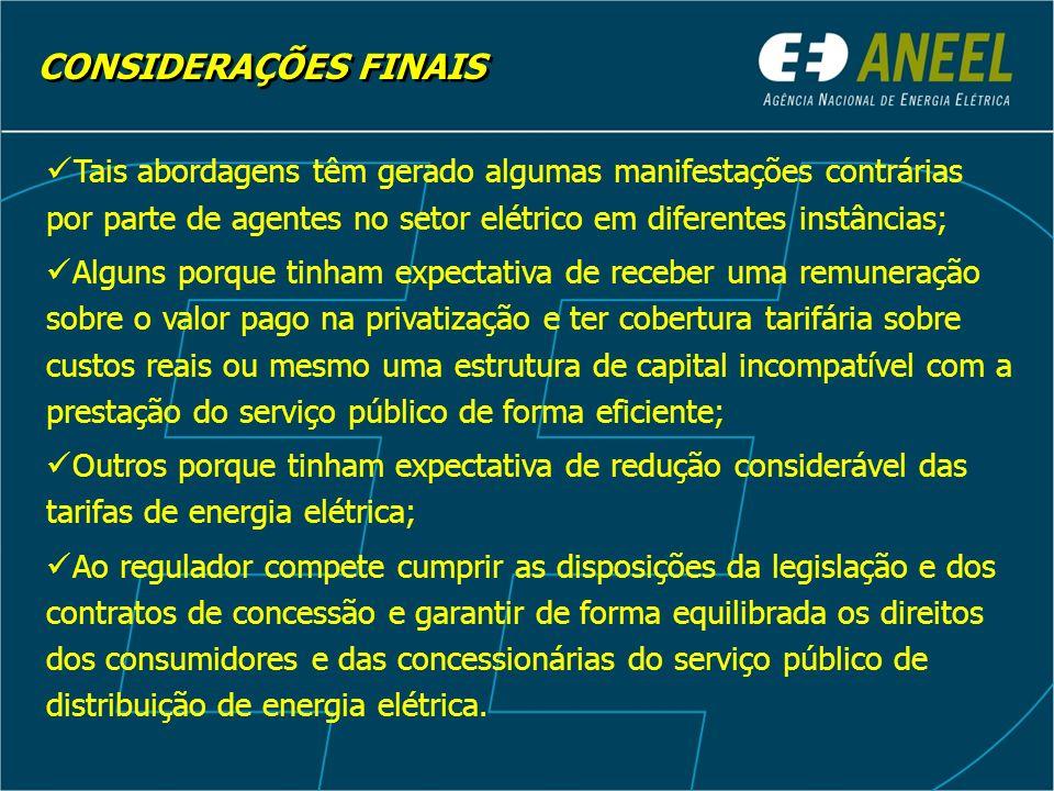 CONSIDERAÇÕES FINAIS Tais abordagens têm gerado algumas manifestações contrárias por parte de agentes no setor elétrico em diferentes instâncias;