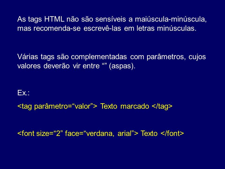 As tags HTML não são sensíveis a maiúscula-minúscula, mas recomenda-se escrevê-las em letras minúsculas.