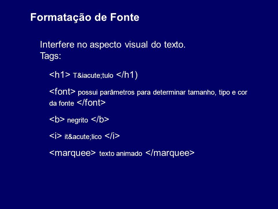 Formatação de Fonte Interfere no aspecto visual do texto. Tags:
