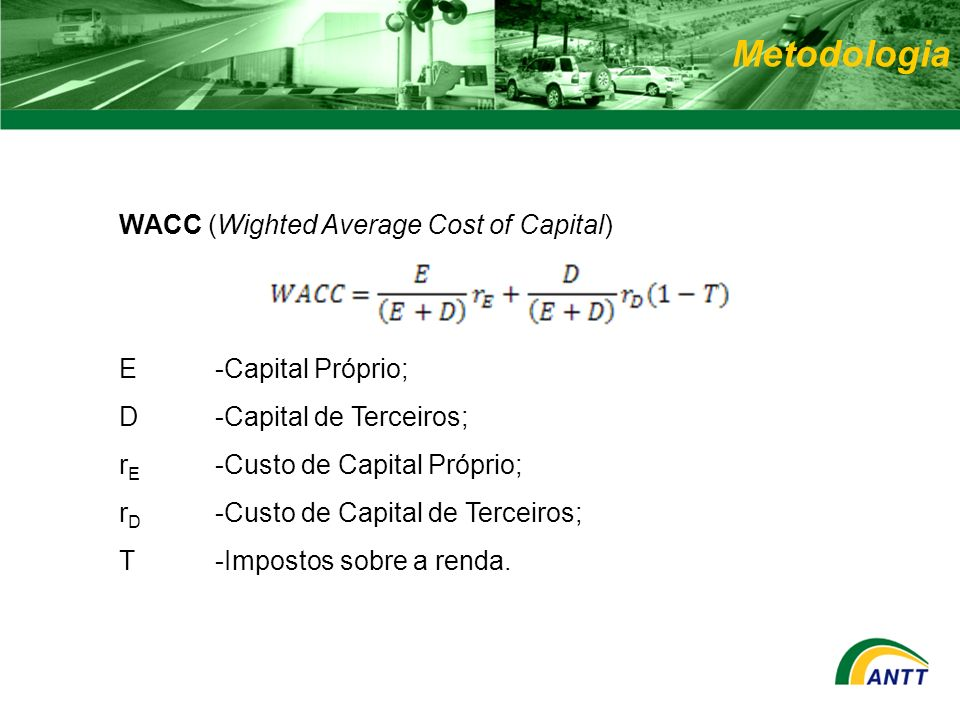 Metodologia WACC (Wighted Average Cost of Capital) E -Capital Próprio;