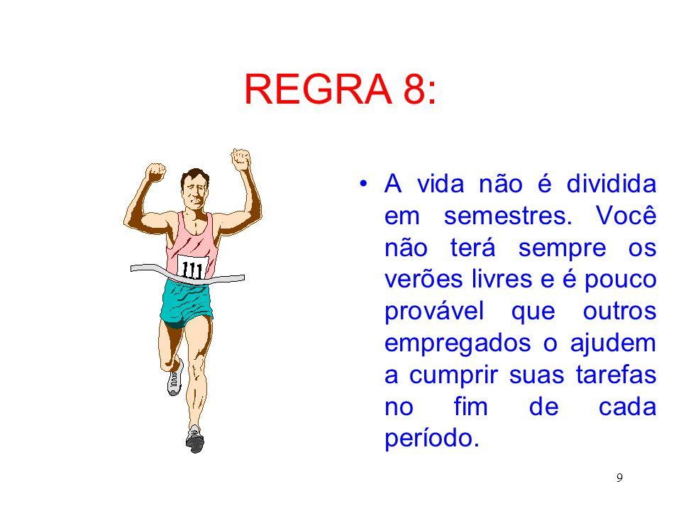 REGRA 8: