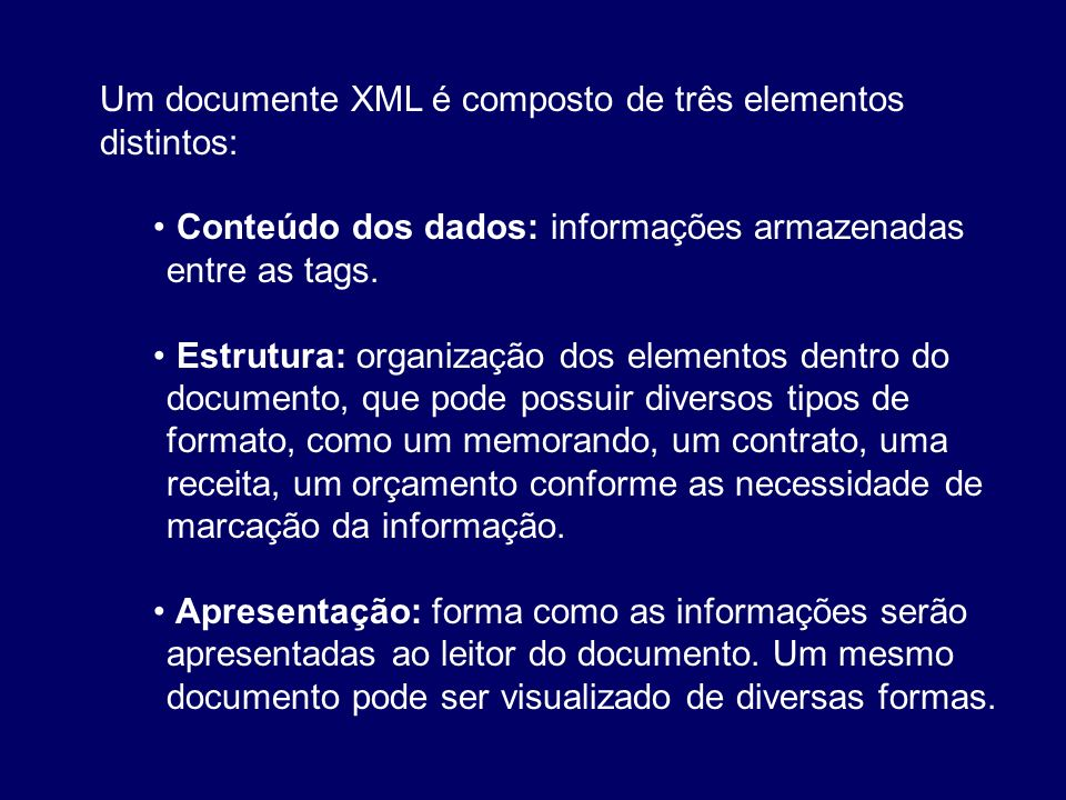 Um documente XML é composto de três elementos distintos: