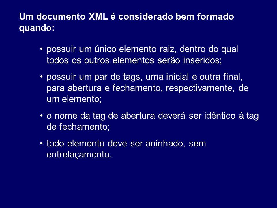 Um documento XML é considerado bem formado quando: