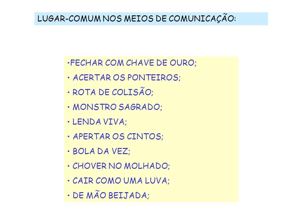 LUGAR-COMUM NOS MEIOS DE COMUNICAÇÃO: