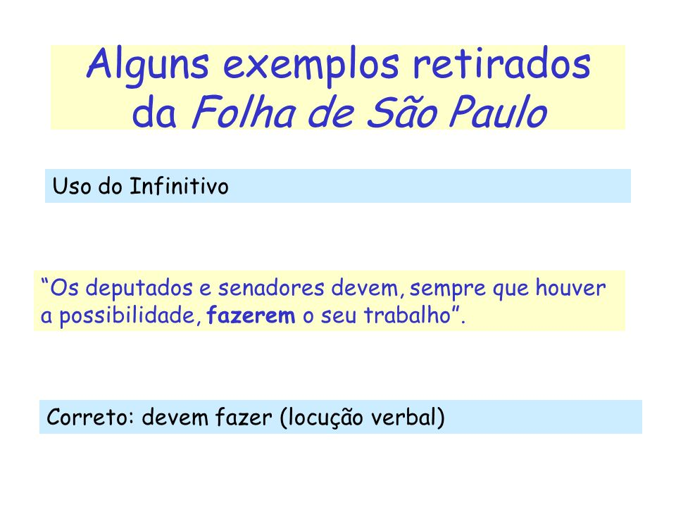 Alguns exemplos retirados da Folha de São Paulo