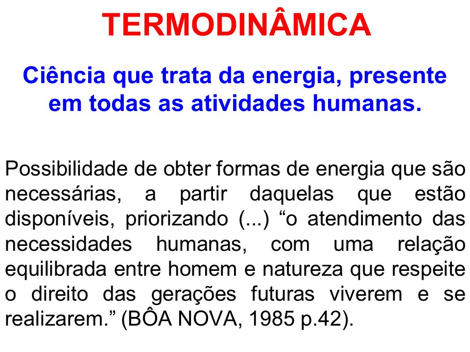 Ciência que trata da energia, presente em todas as atividades humanas.