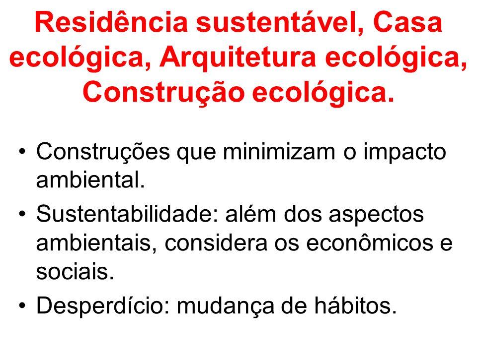 Residência sustentável, Casa ecológica, Arquitetura ecológica, Construção ecológica.