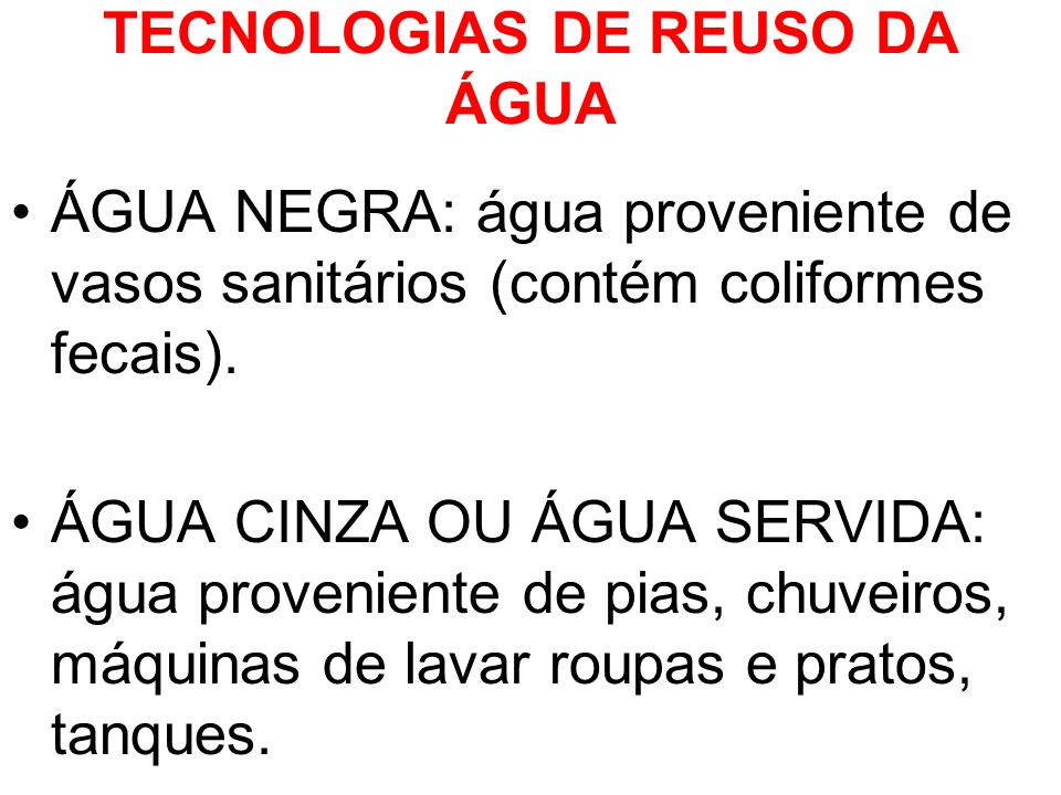TECNOLOGIAS DE REUSO DA ÁGUA