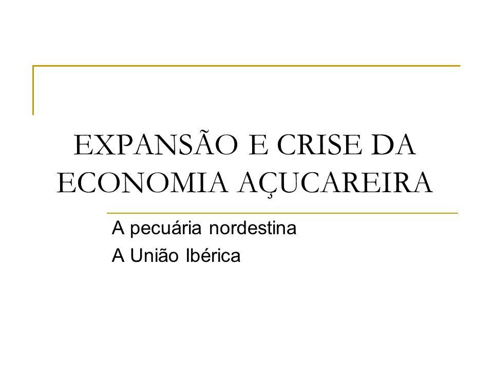 EXPANSÃO E CRISE DA ECONOMIA AÇUCAREIRA