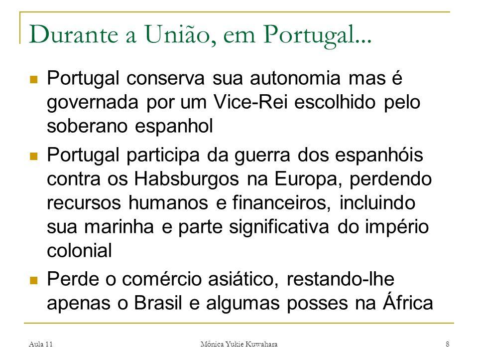 Durante a União, em Portugal...