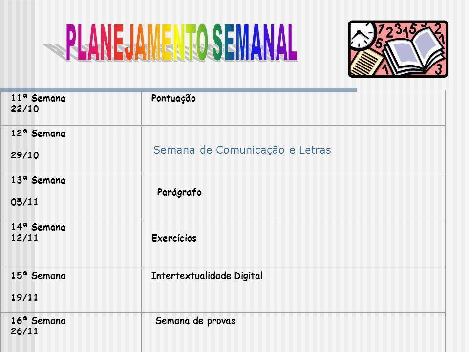 PLANEJAMENTO SEMANAL Semana de Comunicação e Letras 11ª Semana 22/10
