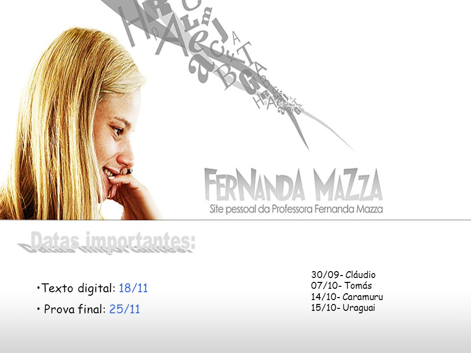 Datas importantes: Texto digital: 18/11 Prova final: 25/11