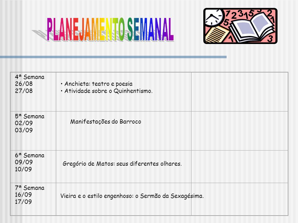 PLANEJAMENTO SEMANAL 4ª Semana 26/08 27/08 Anchieta: teatro e poesia