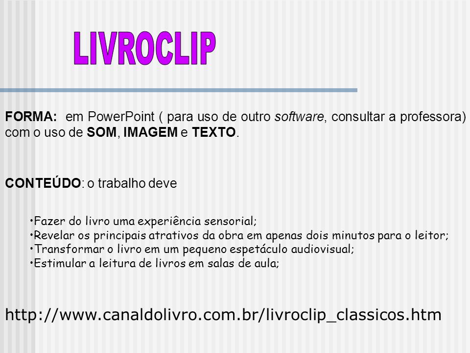 LIVROCLIP http://www.canaldolivro.com.br/livroclip_classicos.htm