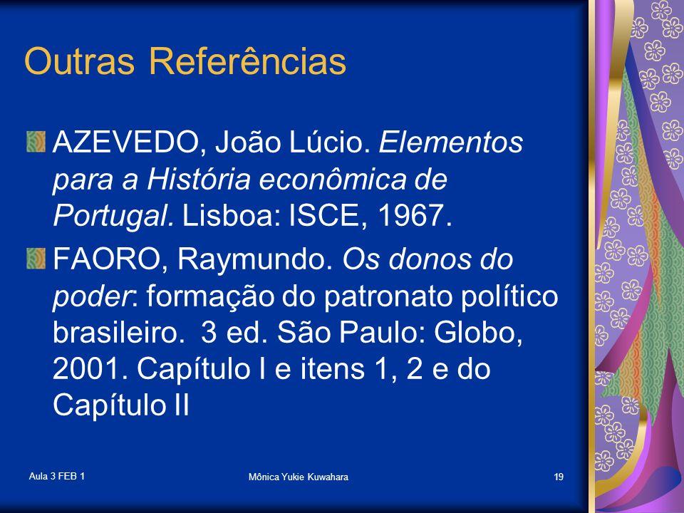 Outras Referências AZEVEDO, João Lúcio. Elementos para a História econômica de Portugal. Lisboa: ISCE, 1967.