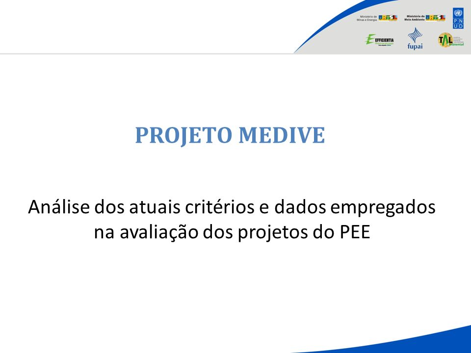 PROJETO MEDIVE Análise dos atuais critérios e dados empregados na avaliação dos projetos do PEE